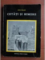 Anticariat: Anca Balaci - Cetati si himere
