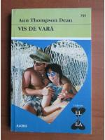 Anticariat: Ann Thompson Dean - Vis de vara