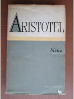 Anticariat: Aristotel - Fizica