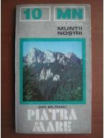 Anticariat: Dan Balteanu - Piatra Mare (colectia Muntii Nostri)