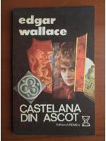 Anticariat: Edgar Wallace - Castelana din Ascot