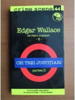 Anticariat: Edgar Wallace - Cei trei justitiari (partea 2)