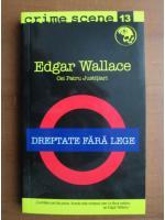 Anticariat: Edgar Wallace - Dreptate fara lege