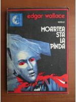 Anticariat: Edgar Wallace - Moartea sta la panda