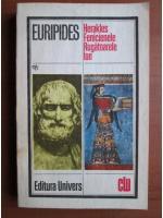 Anticariat: Euripides - Herakles. Fenicienele. Rugatoarele. Ion