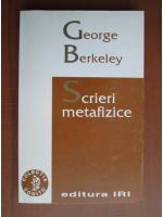 Anticariat: George Berkeley - Scrieri metafizice