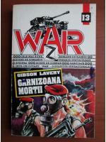 Gibson Lavery - Garnizoana mortii (War)