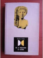 Anticariat: Gordon Childe - De la preistorie la istorie