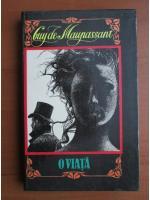 Guy de Maupassant - O viata