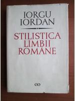 Iorgu Iordan - Stilistica limbii romane