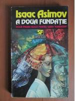 Isaac Asimov - A doua fundatie