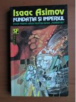 Anticariat: Isaac Asimov - Fundatia si imperiul
