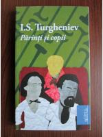 Ivan Sergheevici Turgheniev - Parinti si copii