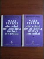 Anticariat: Jacques de Launay - Mari decizii ale celui de-al doilea razboi mondial (2 volume)