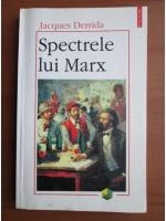 Jacques Derrida - Spectrele lui Marx