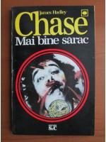 James Hadley Chase - Mai bine sarac