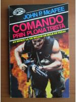 John P McAfee - Comando prin ploaia trista