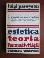Anticariat: Luigi Pareyson - Estetica teoria formativitatii