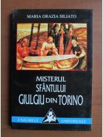 Anticariat: Maria Grazia Siliato - Misterul Sfantului Giulgiu din Torino
