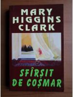 Mary Higgins Clark - Sfarsit de cosmar