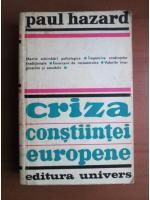 Anticariat: Paul Hazard - Criza constiintei europene