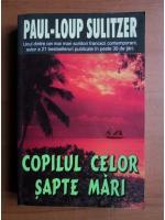 Paul Loup Sulitzer - Copilul celor sapte mari