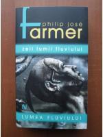 Anticariat: Philip Jose Farmer - Zeii lumii fluviului
