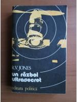 R. V. Jones - Un razboi ultrasecret