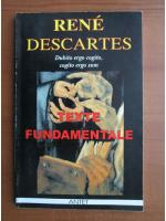Rene Descartes - Texte fundamentale
