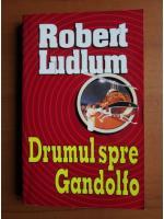 Robert Ludlum - Drumul spre Gandolfo