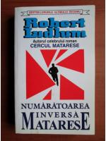 Anticariat: Robert Ludlum - Numaratoarea inversa Matarese