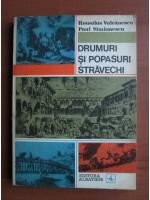 Anticariat: Romulus Vulcanescu - Drumuri si popasuri stravechi
