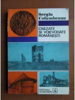 Anticariat: Sergiu Columbeanu - Cnezate si voievodate romanesti