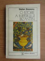 Anticariat: Stelian Brezeanu - O istorie a imperiului Bizantin