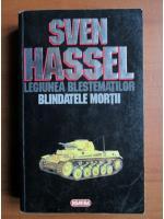 Anticariat: Sven Hassel - Opere complete, volumul 1. Legiunea blestematilor. Blindatele mortii