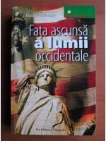 Anticariat: Thierry P. Millemann - Fata ascunsa a lumii occidentale