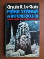 Ursula K. Le Guin - Mana stanga a intunericului