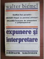 Anticariat: Walter Biemel - Expunere si interpretare