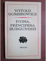Witold Gombrowicz - Ivona, principesa Burgundiei