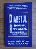 Anticariat: Agatha M. Thrash - Diabetul si sindromul hipoglicemic. Fapte, descoperiri si tratamente naturale