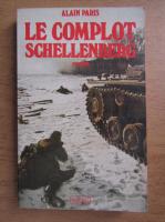 Alain Paris - Le complot Schellenberg
