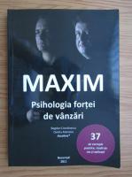Bogdan Comanescu, Ovidiu Atanasiu - Maxim. Psihologia fortei de vanzari