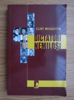 Anticariat: Clint Misquitta - Dictatori nemilosi