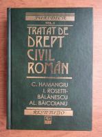 Anticariat: Constantin Hamangiu, Ion Rosetti Balanescu - Tratat de drept civil roman, Volumul 2