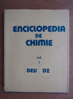 Anticariat: Elena Ceausescu - Enciclopedia de chimie (volumul 5, DEU-DZ)