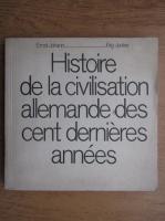 Anticariat: Ernst Johann - Histoire de la civilisation allemande des cent derniers annees