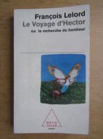 Francois Lelord - Le Voyage d'Hector ou la recherche du bonheur