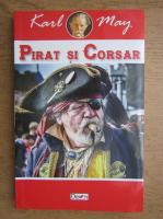 Karl May - Pirat si corsar