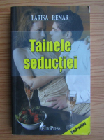 Larisa Renar - Tainele seductiei