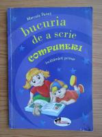 Marcela Penes - Bucuria de a scrie compuneri. Invatamant primar